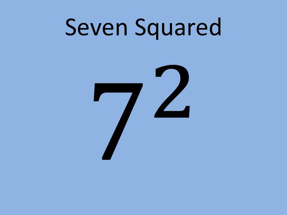 Seven Squared