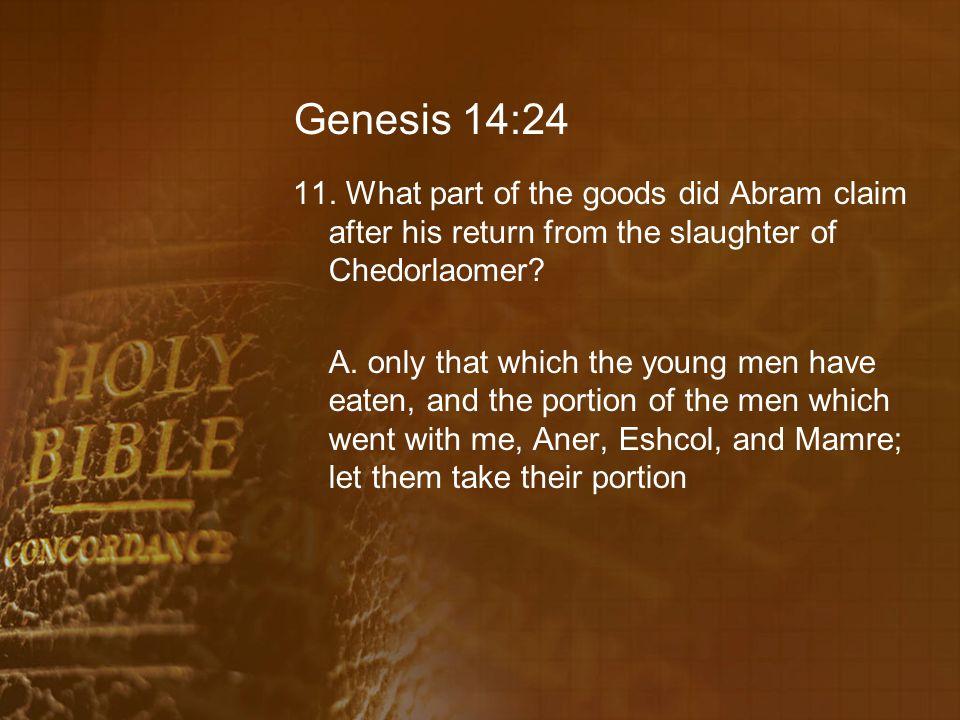 Genesis 14:24 11.
