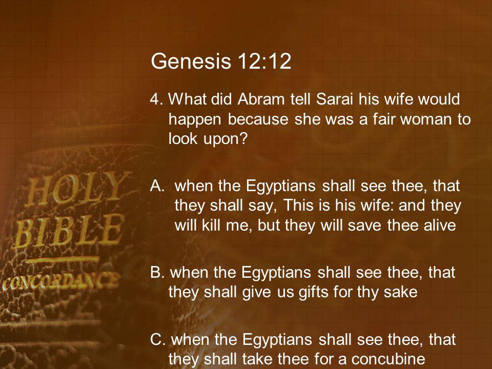 Genesis 12:12 4.