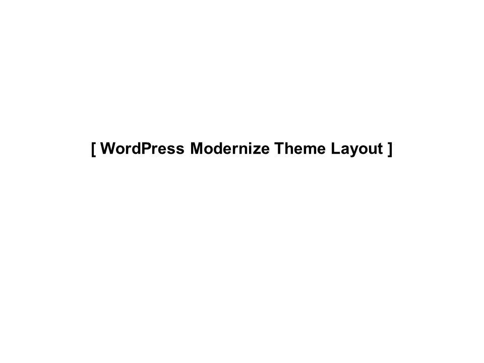 [ WordPress Modernize Theme Layout ]