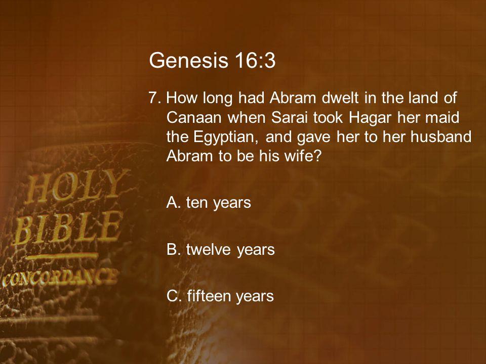 Genesis 16:3 7.