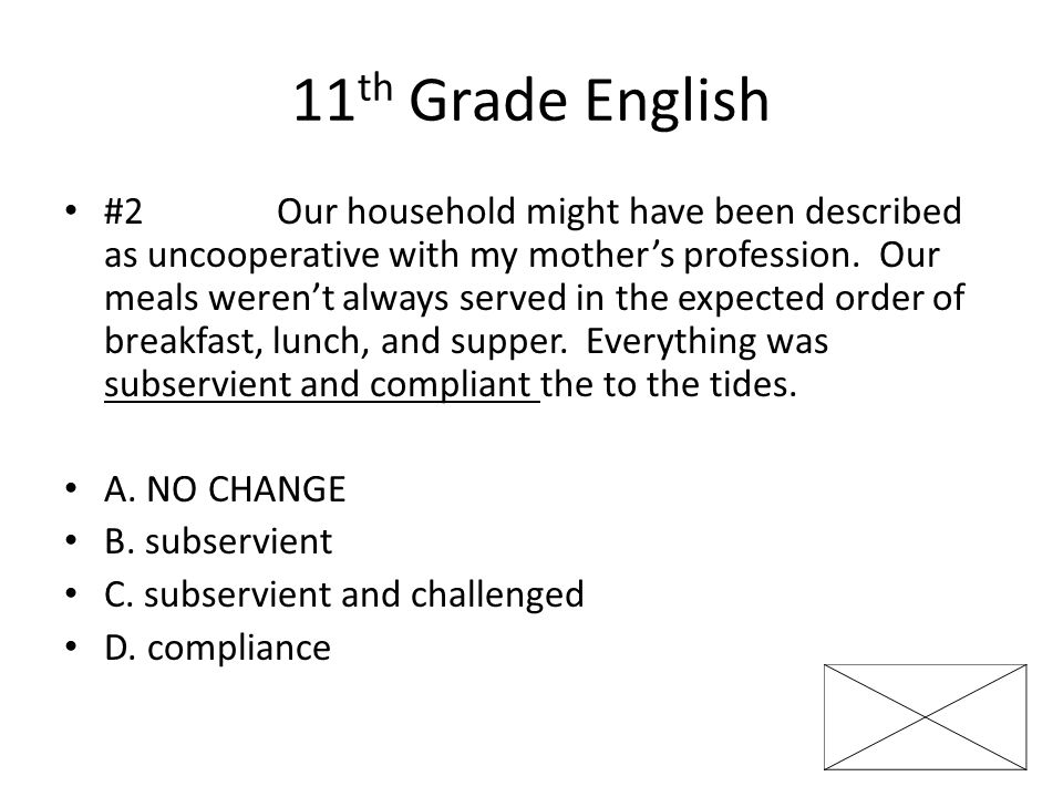 11 th Grade English #2Our household might have been described as uncooperative with my mother's profession.