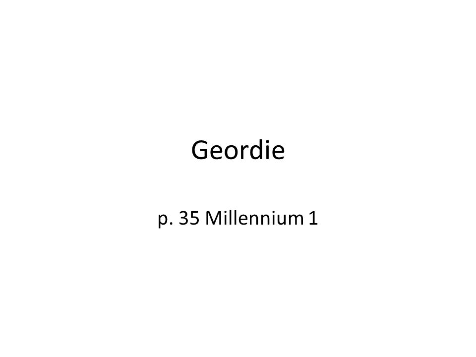 Geordie p. 35 Millennium 1