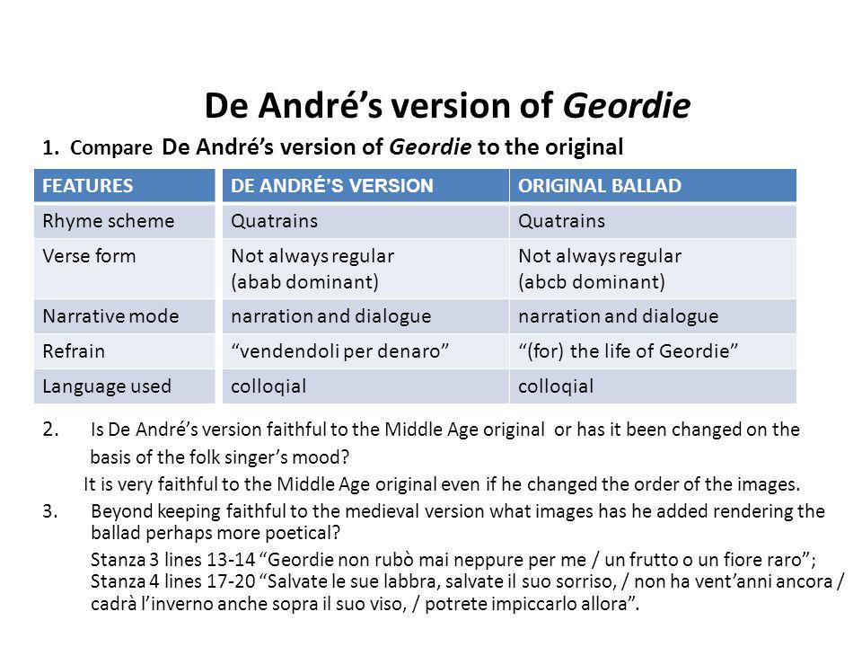 De André's version of Geordie 1. Compare De André's version of Geordie to the original 2. Is De André's version faithful to the Middle Age original or