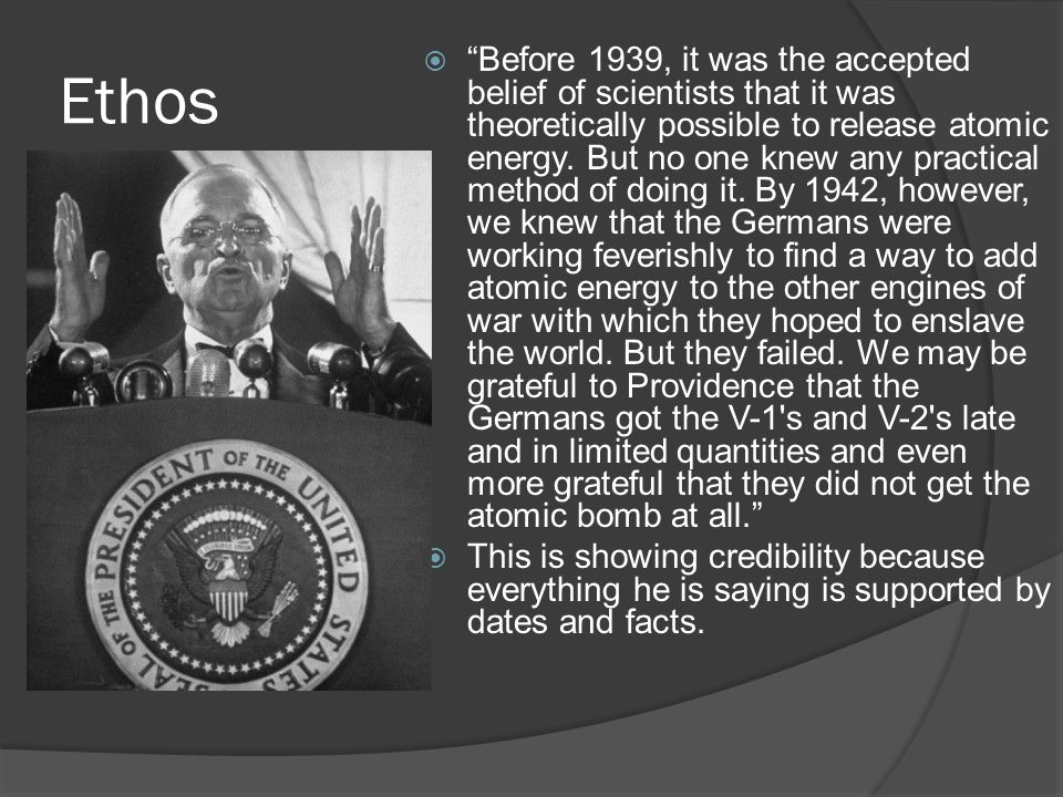 Ethos  Before 1939, it was the accepted belief of scientists that it was theoretically possible to release atomic energy.