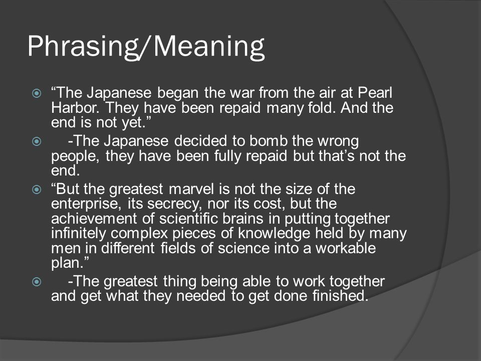 Phrasing/Meaning  The Japanese began the war from the air at Pearl Harbor.