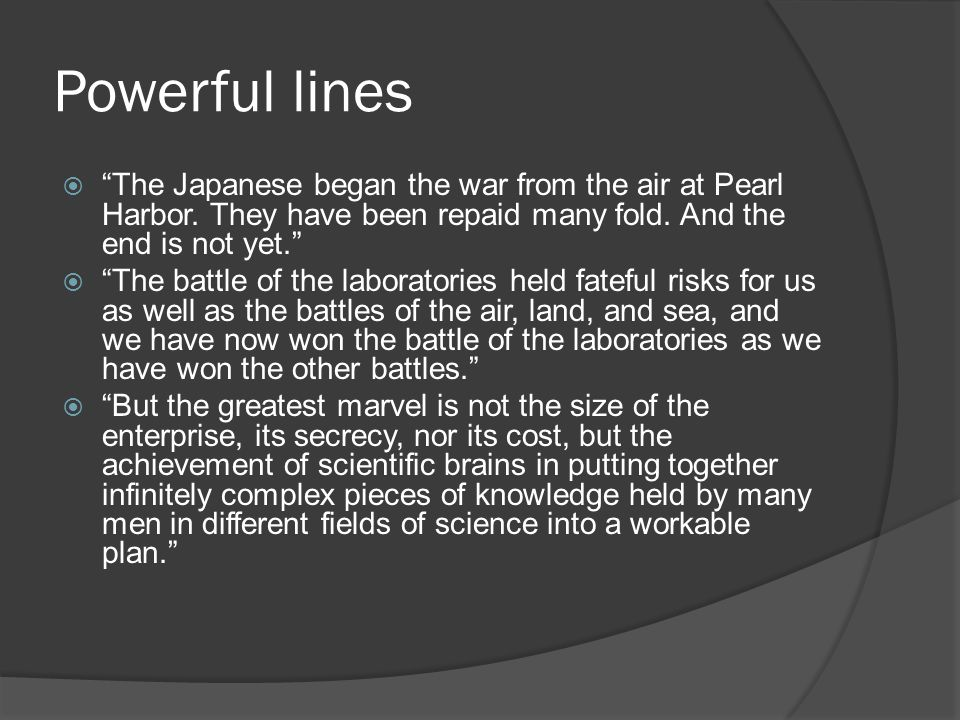 Powerful lines  The Japanese began the war from the air at Pearl Harbor.