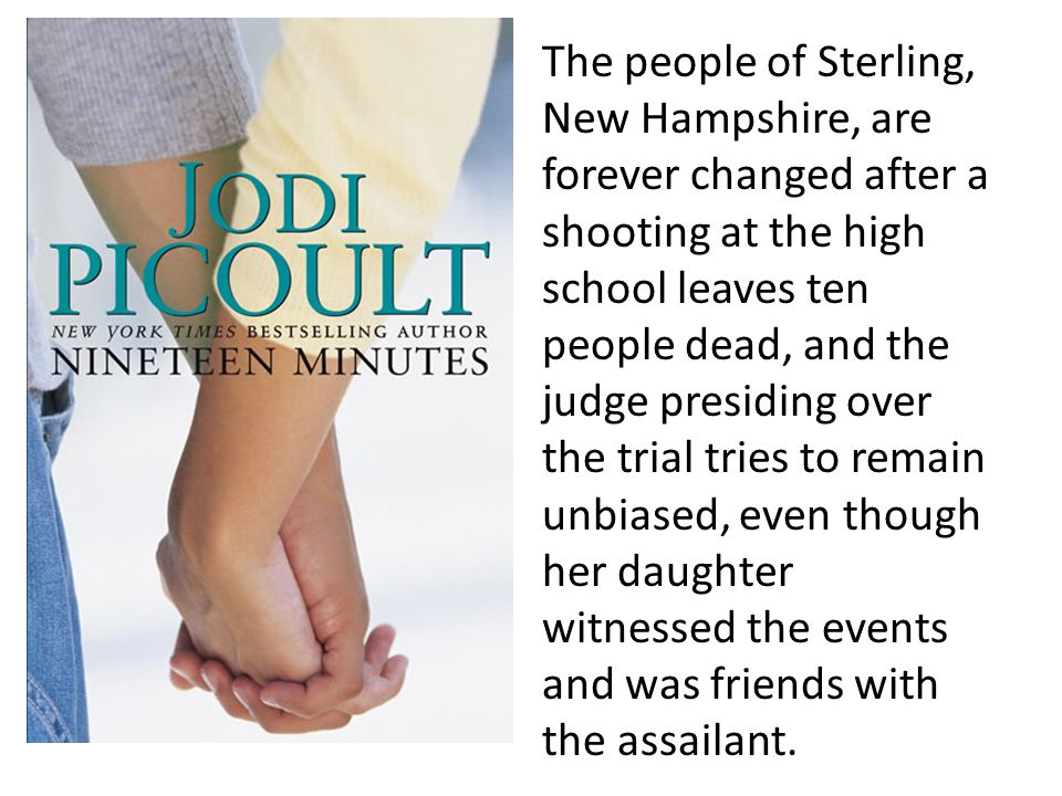 The people of Sterling, New Hampshire, are forever changed after a shooting at the high school leaves ten people dead, and the judge presiding over the trial tries to remain unbiased, even though her daughter witnessed the events and was friends with the assailant.