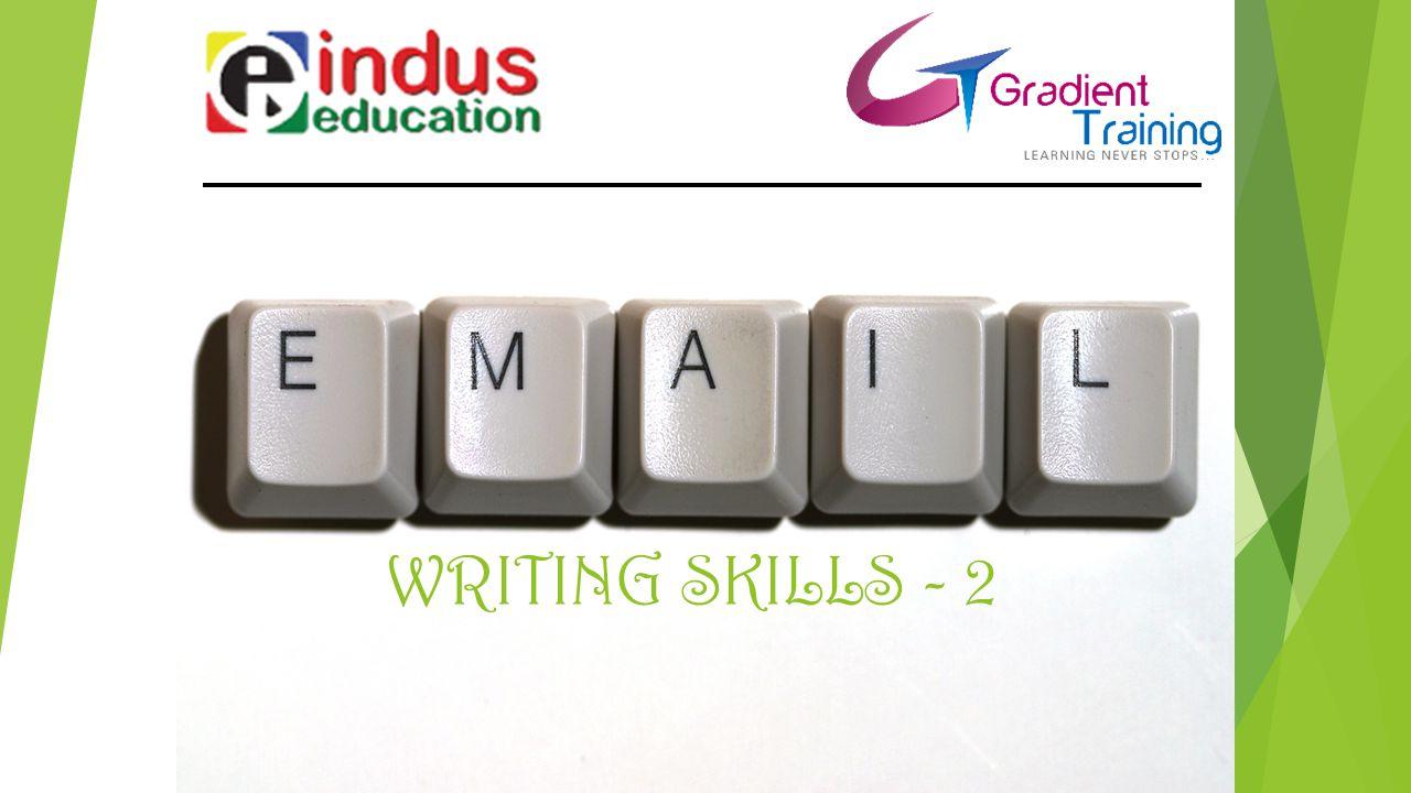 WRITING SKILLS - 2