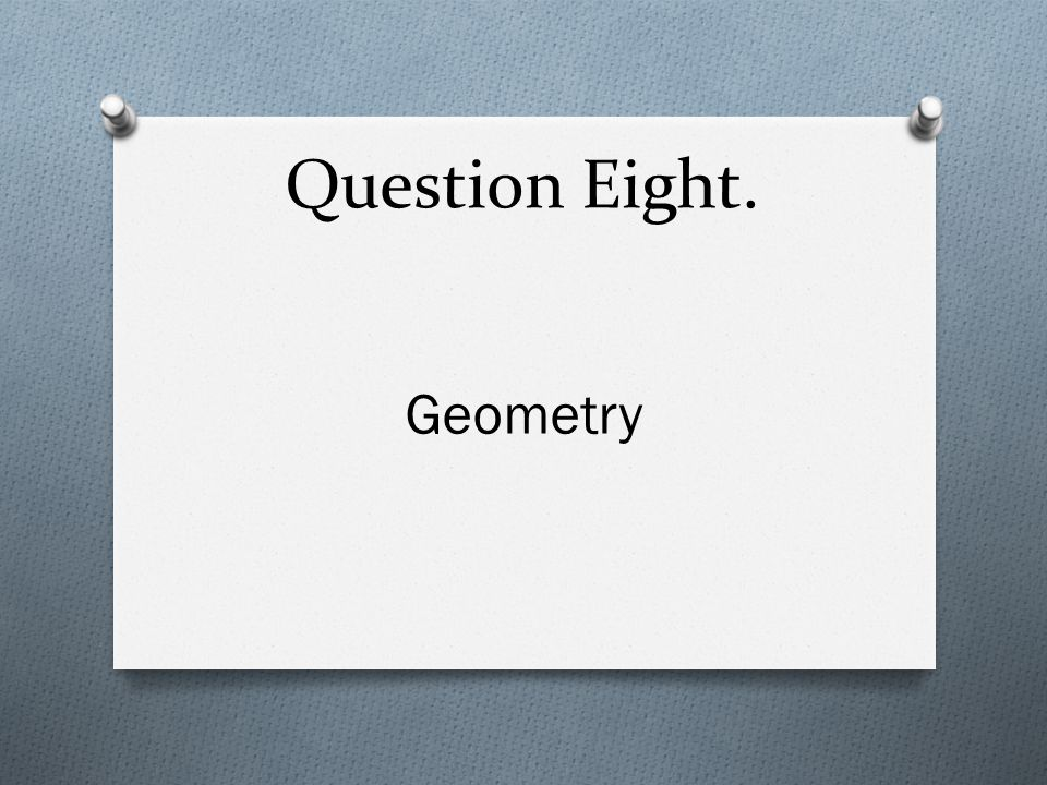 Question Eight. Geometry