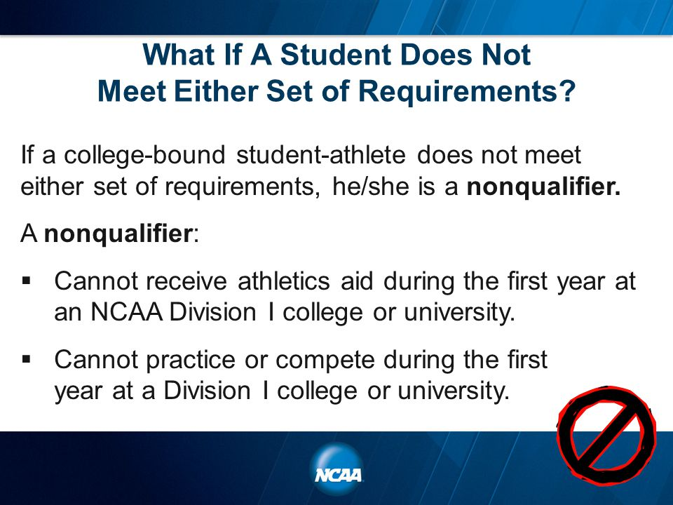 What If A Student Does Not Meet Either Set of Requirements.