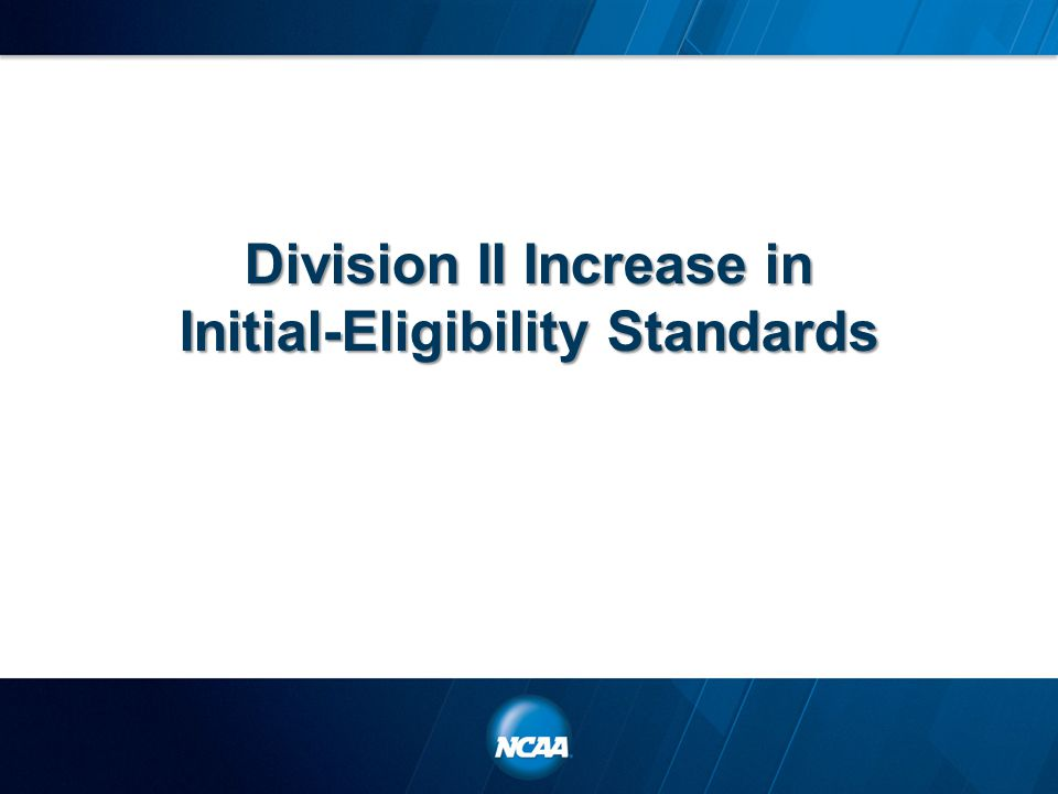 Division II Increase in Initial-Eligibility Standards