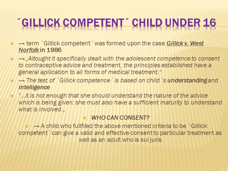  → term ´Gillick competent´ was formed upon the case Gillick v.