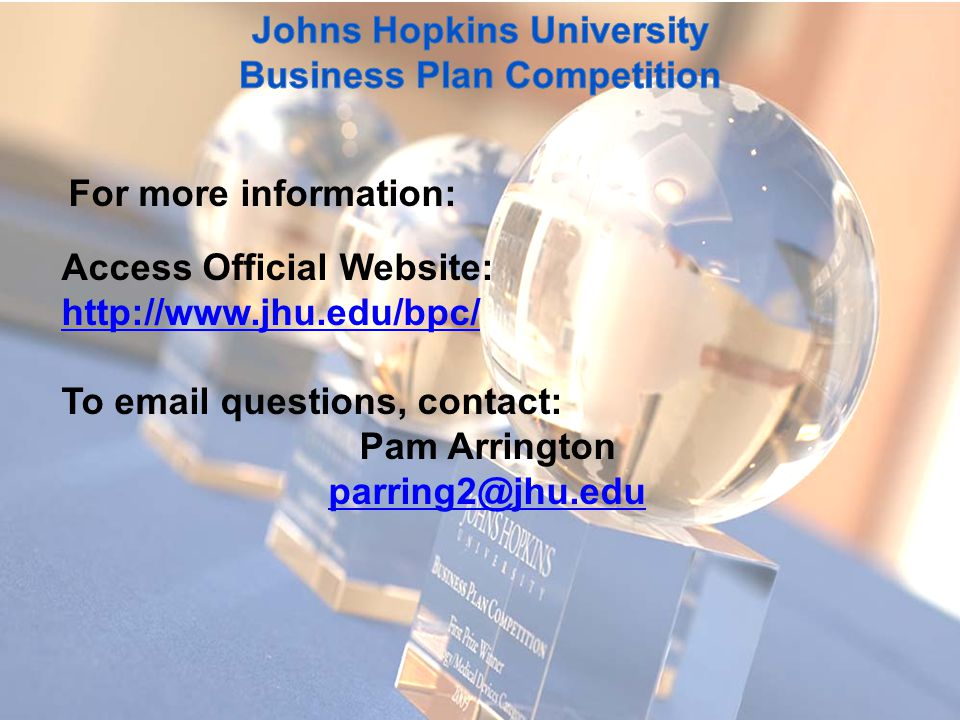 For more information: Access Official Website: http://www.jhu.edu/bpc/ http://www.jhu.edu/bpc/ To email questions, contact: Pam Arrington parring2@jhu