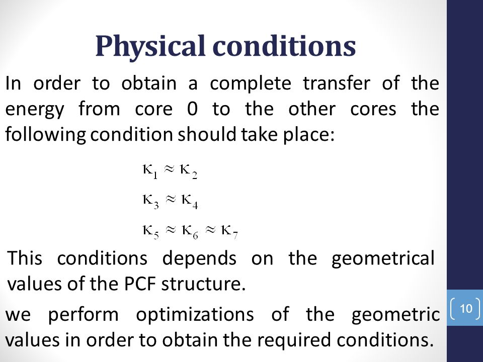 Physical conditions 10 In order to obtain a complete transfer of the energy from core 0 to the other cores the following condition should take place: