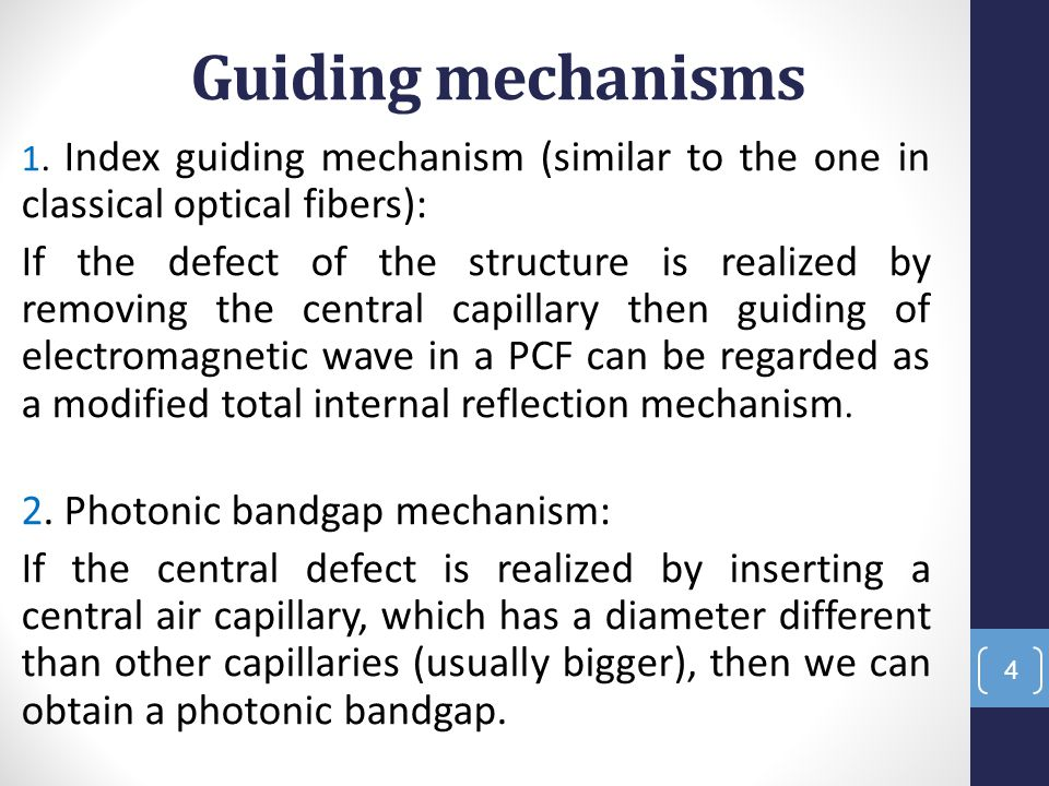 4 Guiding mechanisms 1. Index guiding mechanism (similar to the one in classical optical fibers): If the defect of the structure is realized by removi