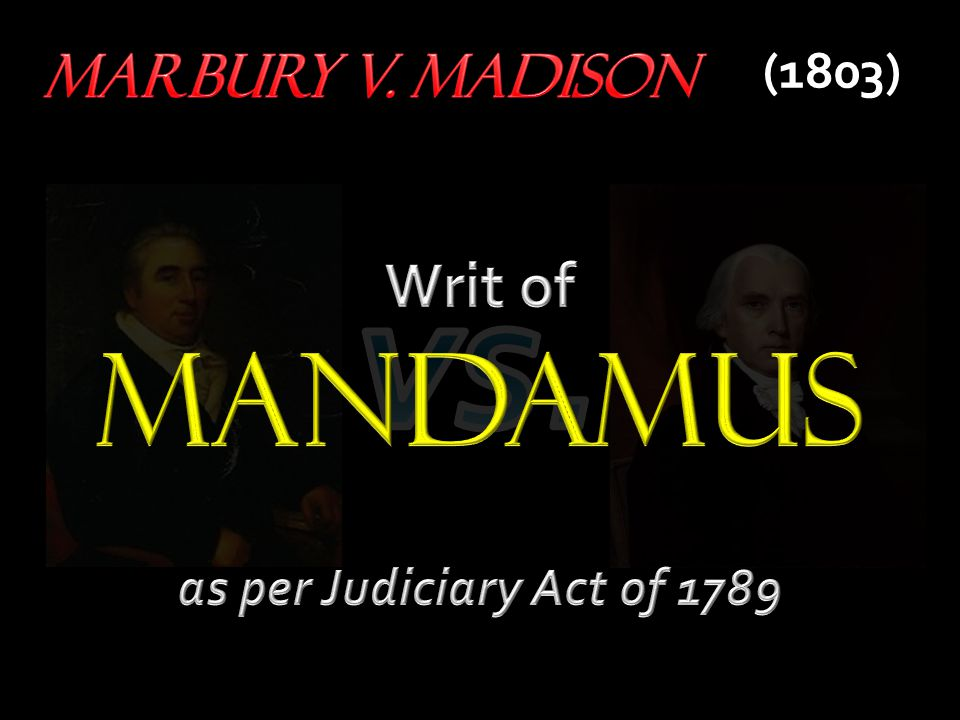 William Marbury (Midnight Judge) James Madison (Secretary of State) (1803) William Marbury (Midnight Judge) James Madison (Secretary of State)