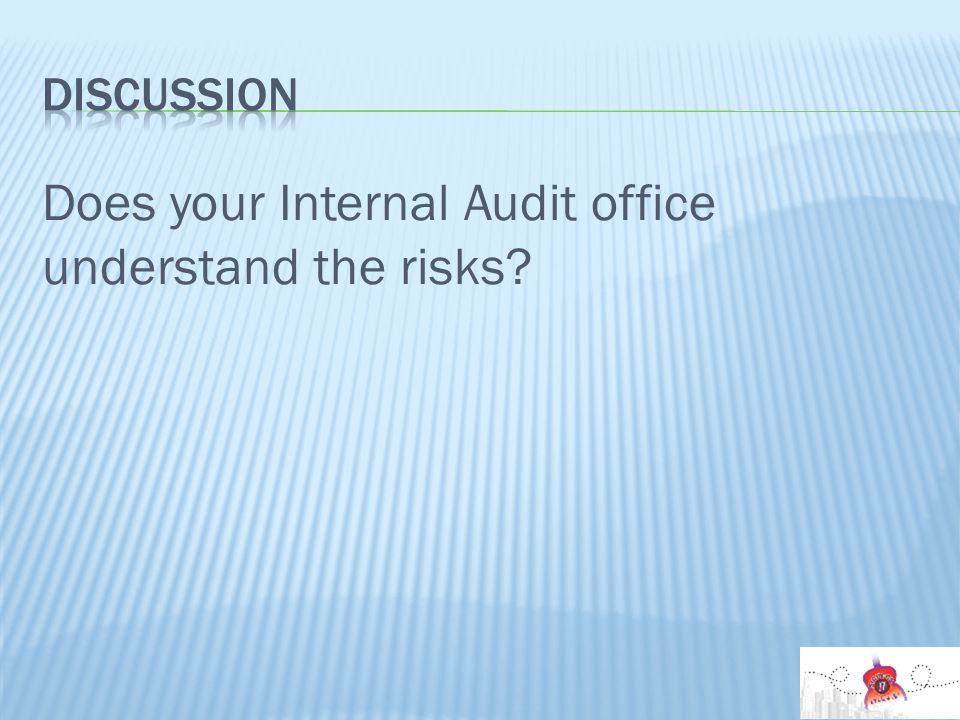 Does your Internal Audit office understand the risks