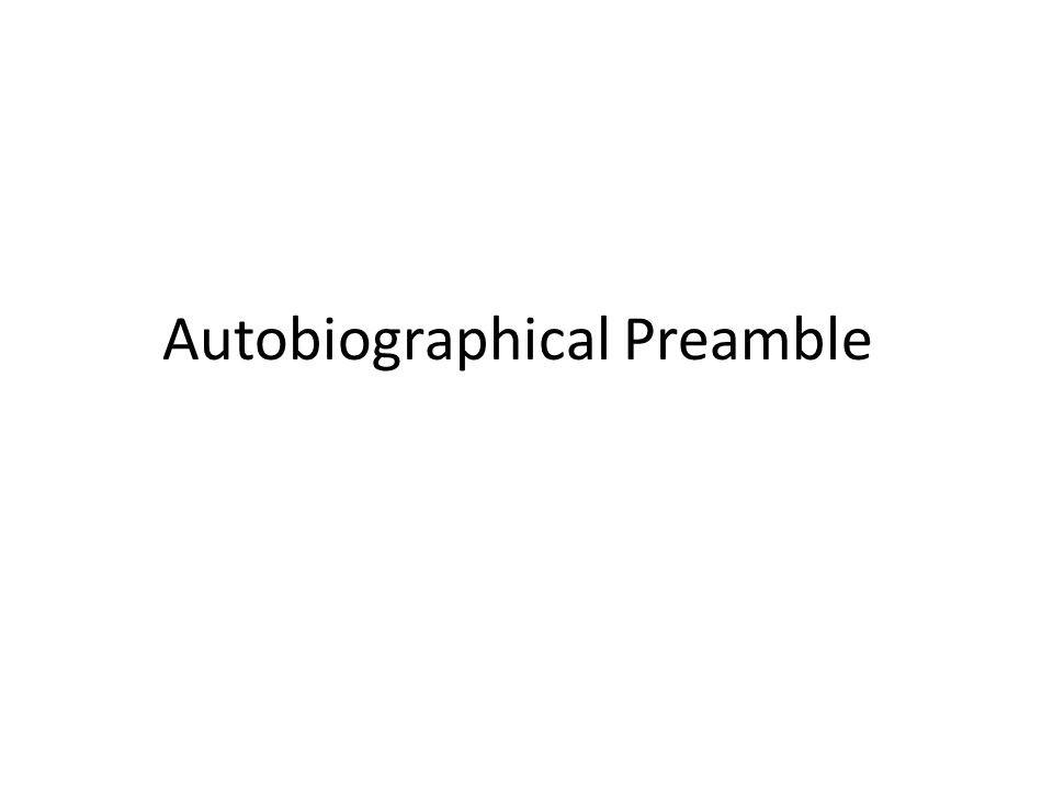 Autobiographical Preamble