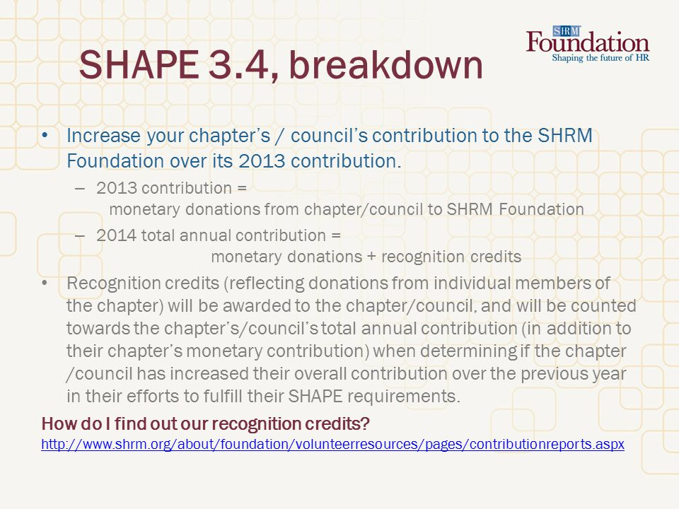 SHAPE 3.4, breakdown Increase your chapter's / council's contribution to the SHRM Foundation over its 2013 contribution.