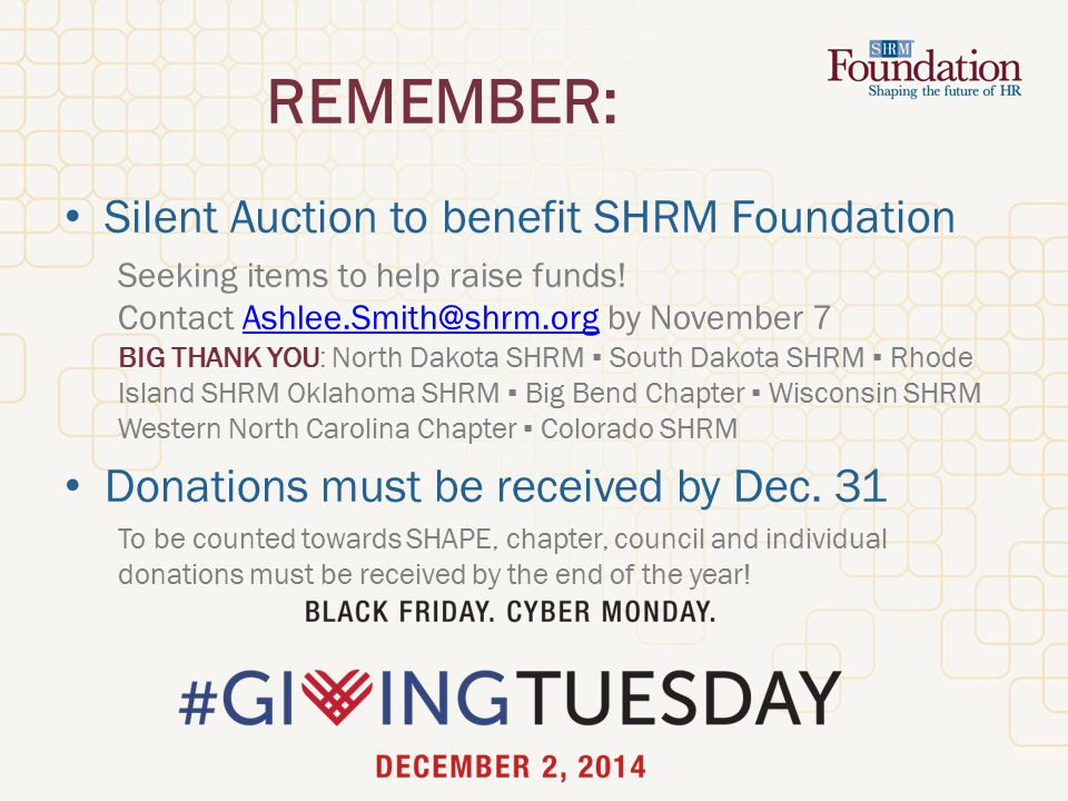 REMEMBER: Silent Auction to benefit SHRM Foundation Seeking items to help raise funds.