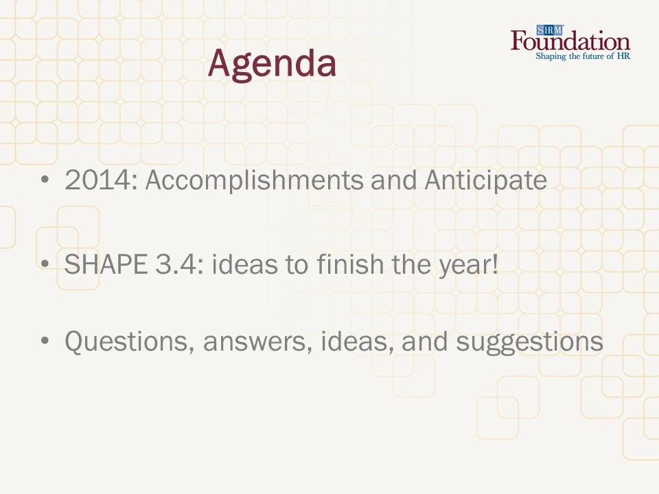 Agenda 2014: Accomplishments and Anticipate SHAPE 3.4: ideas to finish the year.