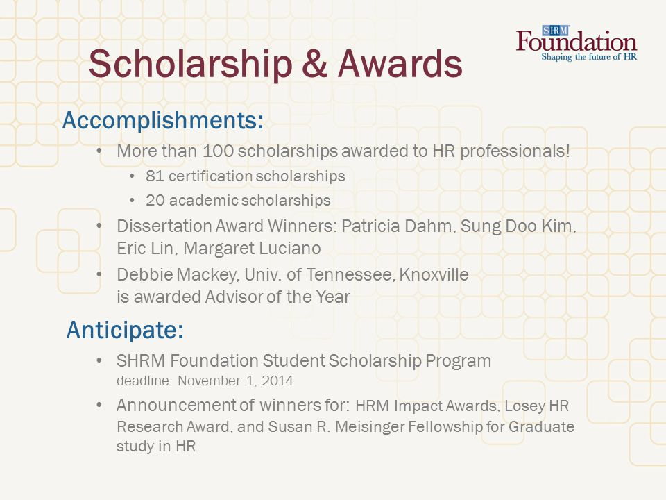 Scholarship & Awards Accomplishments: More than 100 scholarships awarded to HR professionals.