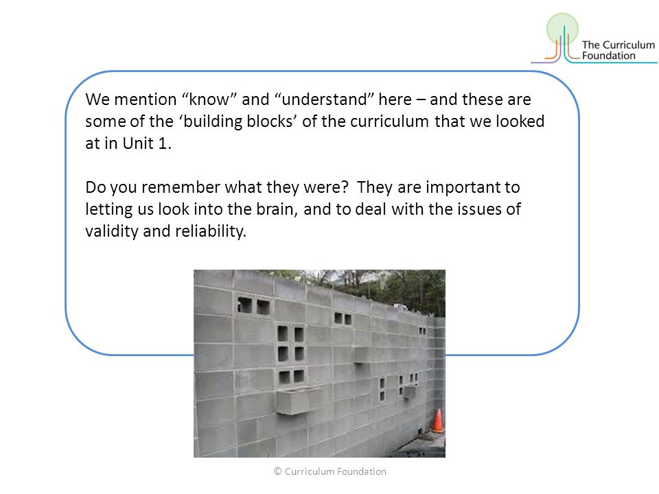 """© Curriculum Foundation We mention """"know"""" and """"understand"""" here – and these are some of the 'building blocks' of the curriculum that we looked at in U"""