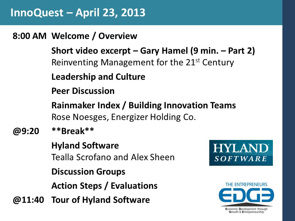 InnoQuest – April 23, 2013 8:00 AMWelcome / Overview Short video excerpt – Gary Hamel (9 min.