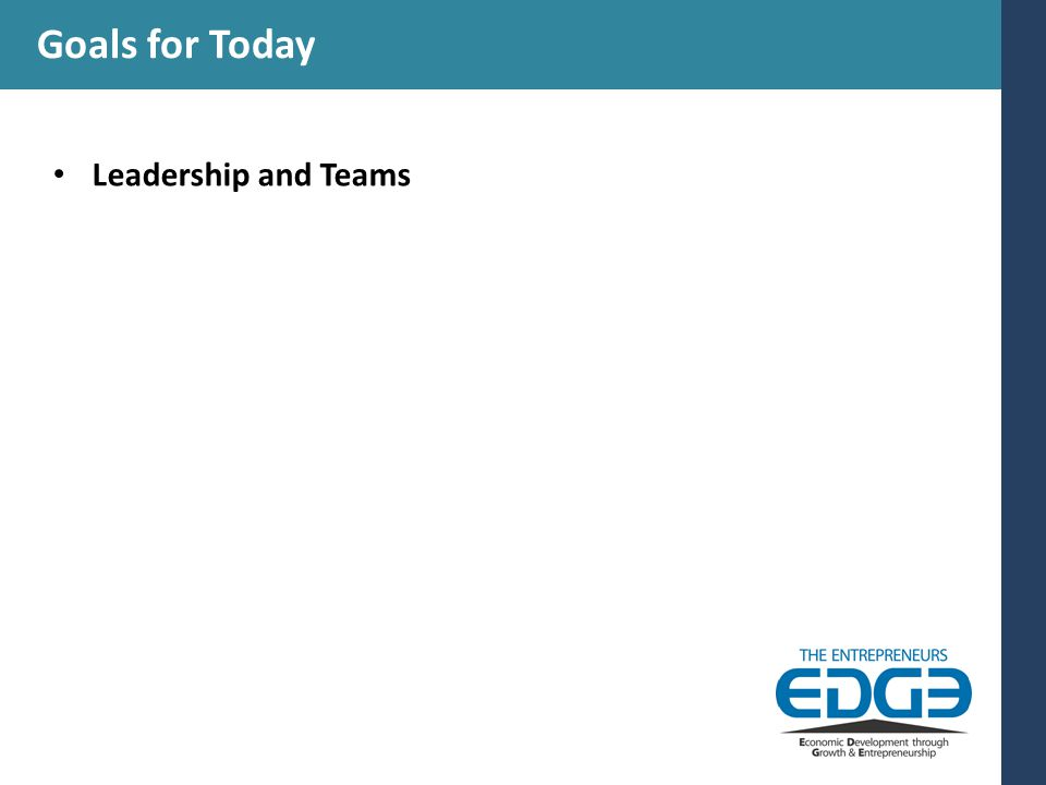 Goals for Today Leadership and Teams