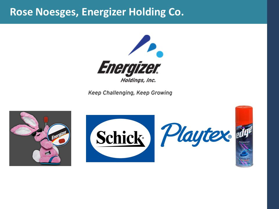 Rose Noesges, Energizer Holding Co.