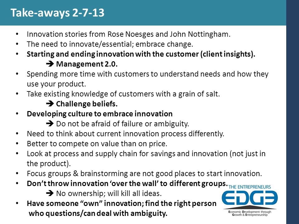 Take-aways 2-7-13 Innovation stories from Rose Noesges and John Nottingham.