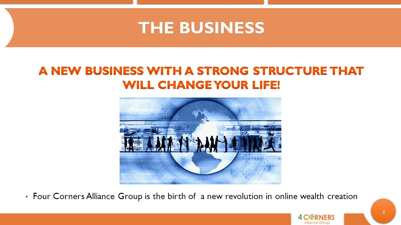 2 Four Corners Alliance Group is the birth of a new revolution in online wealth creation THE BUSINESS