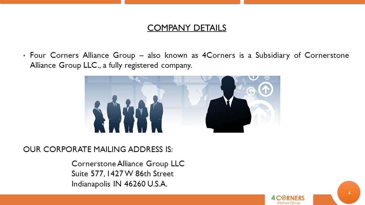 4 Four Corners Alliance Group – also known as 4Corners is a Subsidiary of Cornerstone Alliance Group LLC., a fully registered company.