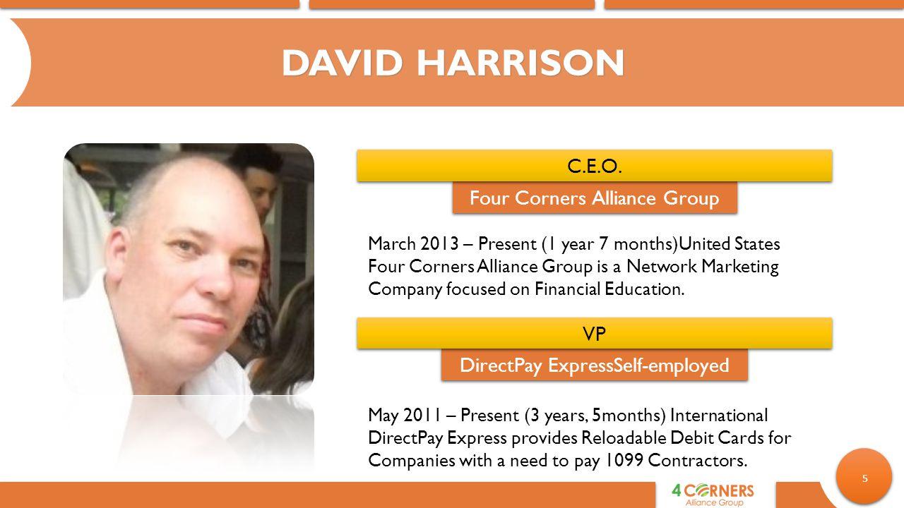 5 DAVID HARRISON Four Corners Alliance Group C.E.O.
