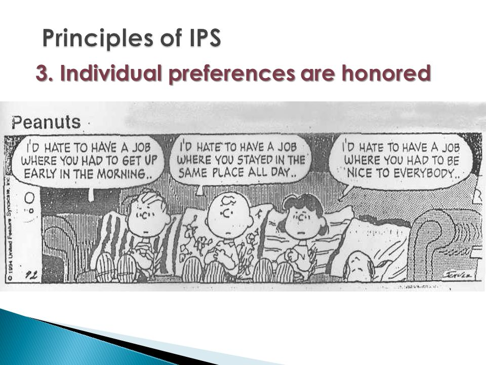3. Individual preferences are honored