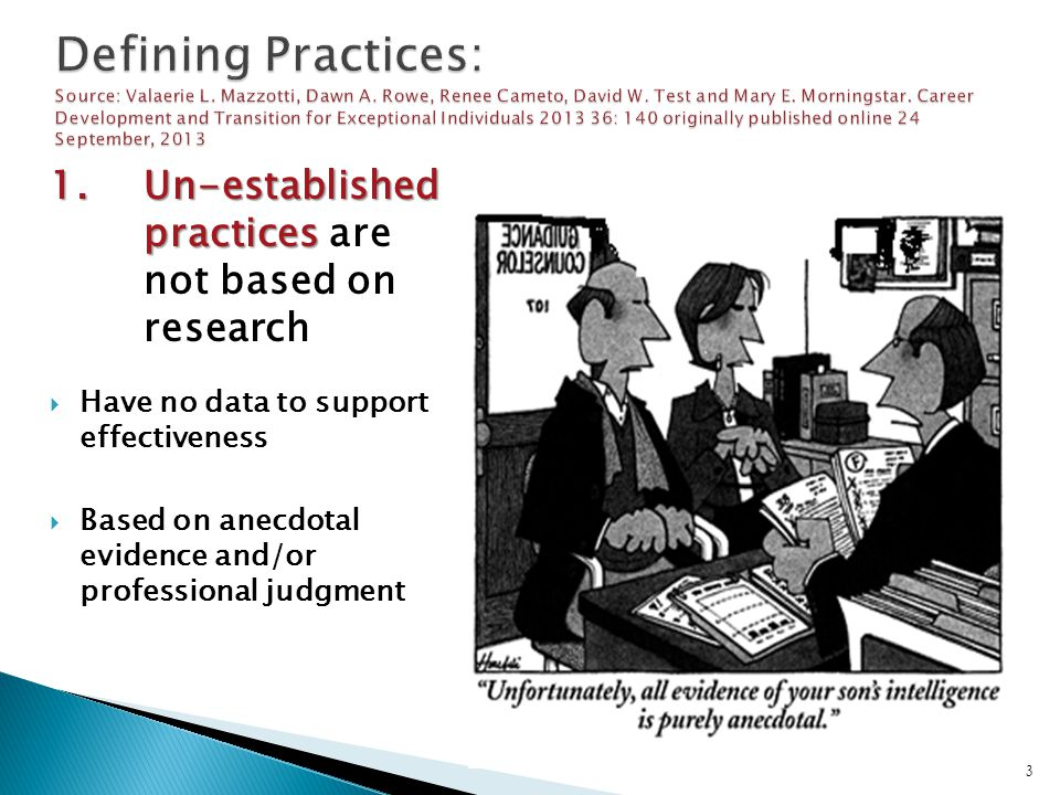 1. Un-established practices 1. Un-established practices are not based on research  Have no data to support effectiveness  Based on anecdotal evidenc