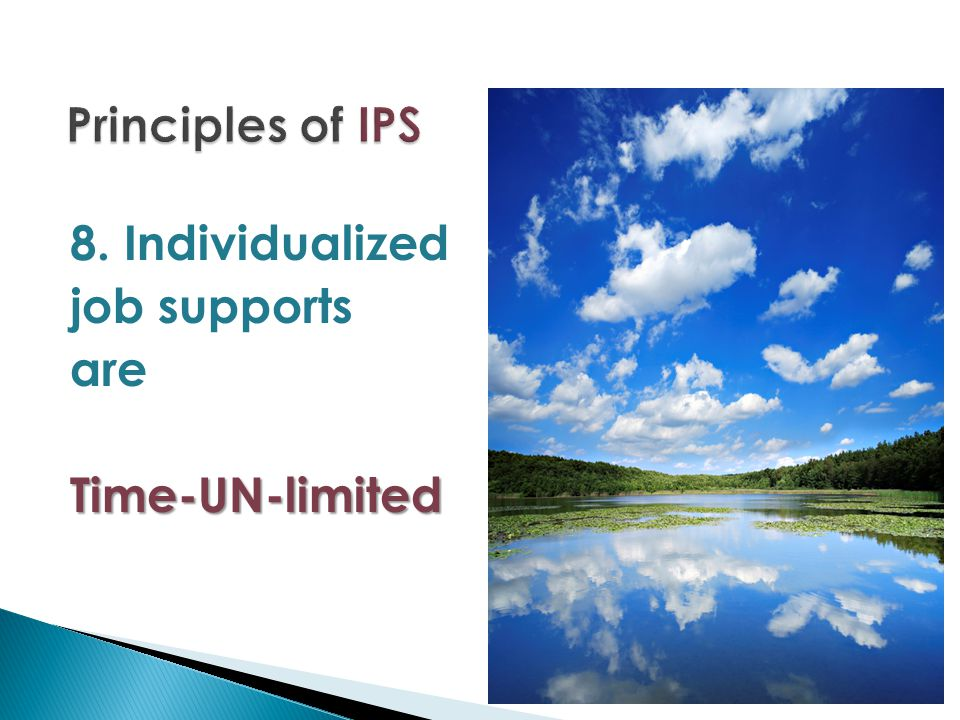 8. Individualized job supports areTime-UN-limited