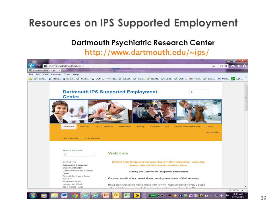 Dartmouth Psychiatric Research Center http://www.dartmouth.edu/~ips/ 39