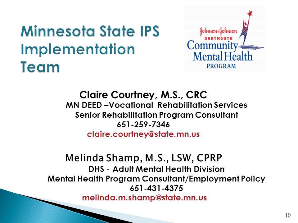 Claire Courtney, M.S., CRC MN DEED –Vocational Rehabilitation Services Senior Rehabilitation Program Consultant 651-259-7346 claire.courtney@state.mn.