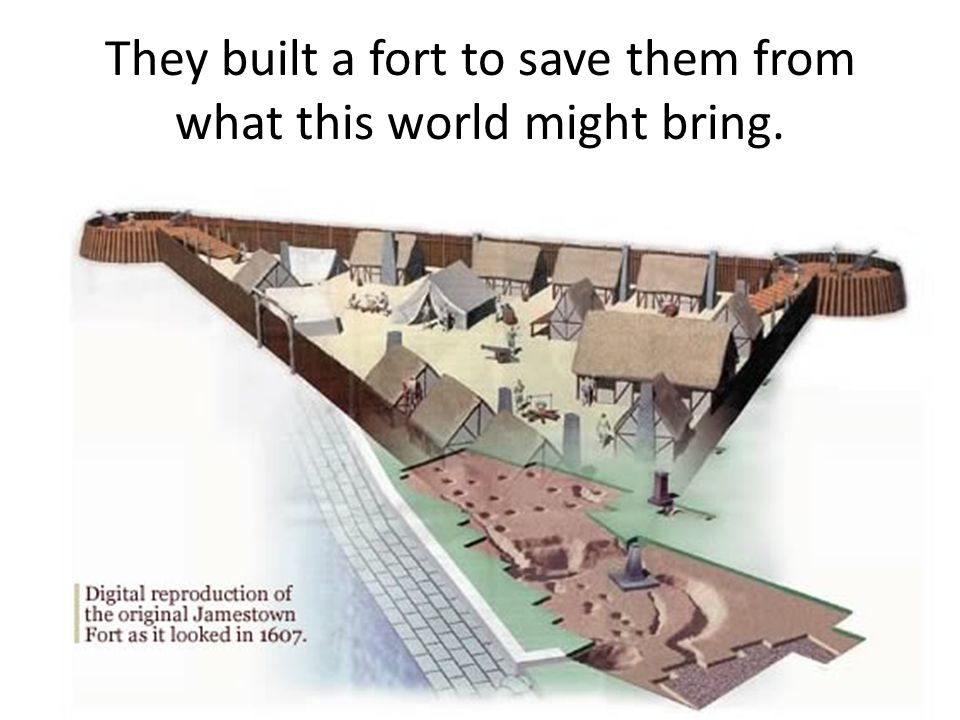 They built a fort to save them from what this world might bring.