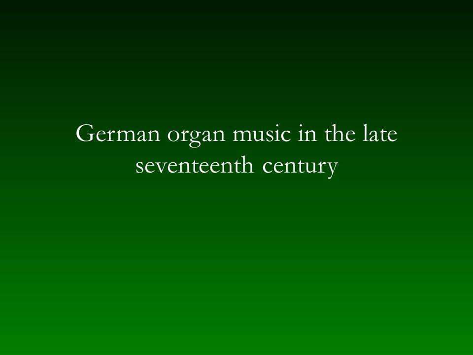 German organ music in the late seventeenth century