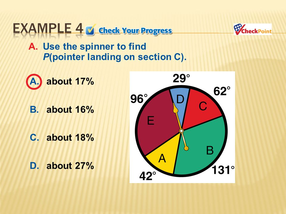 A.Use the spinner to find P(pointer landing on section C).