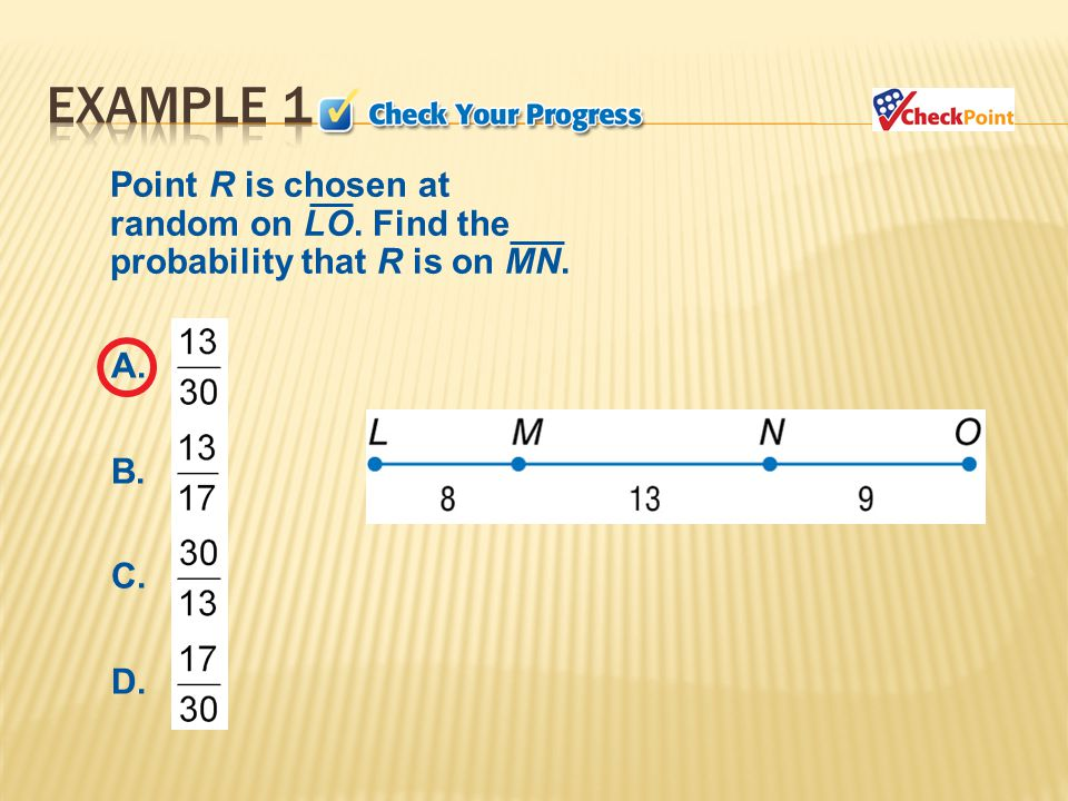 Point R is chosen at random on LO. Find the probability that R is on MN. A. B. C. D.
