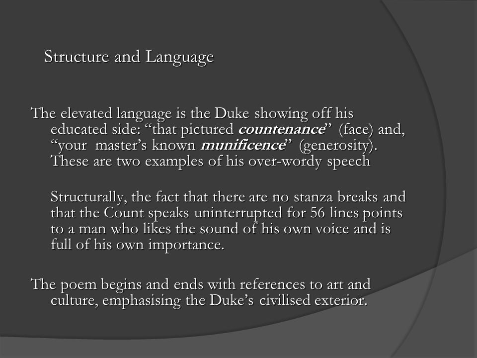 "Structure and Language The elevated language is the Duke showing off his educated side: ""that pictured countenance"" (face) and, ""your master's known m"