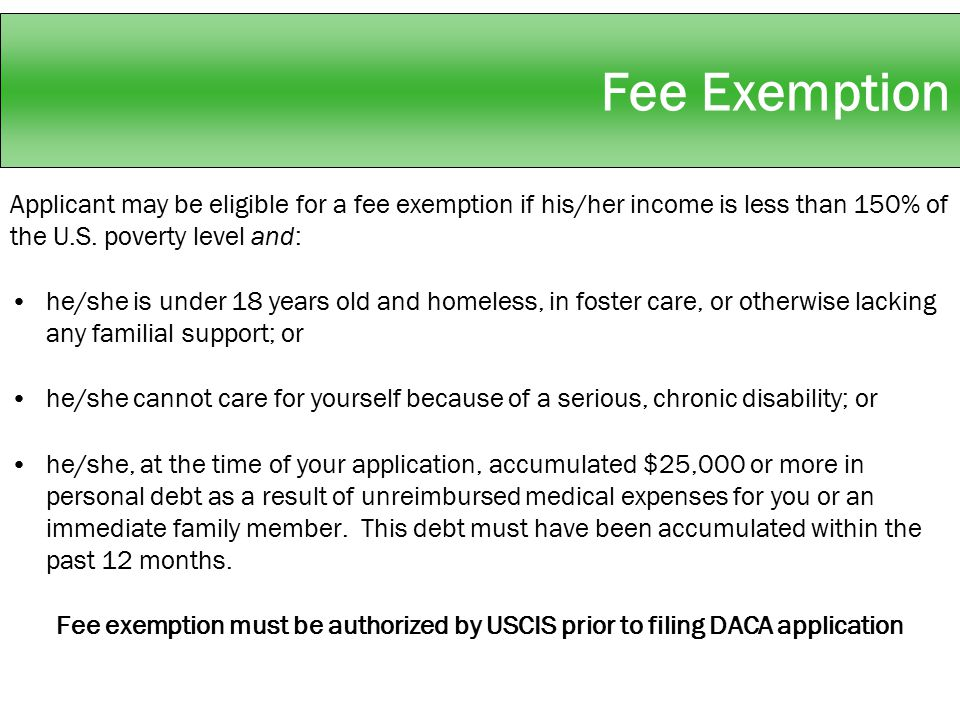 Applicant may be eligible for a fee exemption if his/her income is less than 150% of the U.S.
