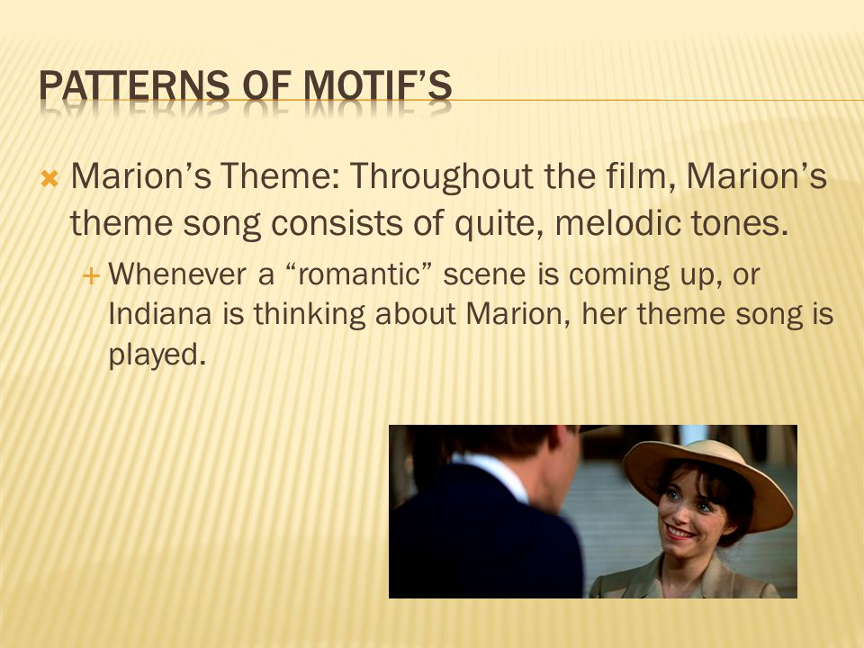  Marion's Theme: Throughout the film, Marion's theme song consists of quite, melodic tones.
