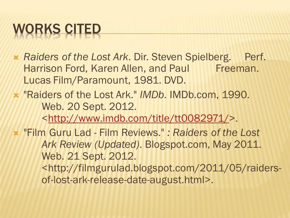  Raiders of the Lost Ark. Dir. Steven Spielberg.