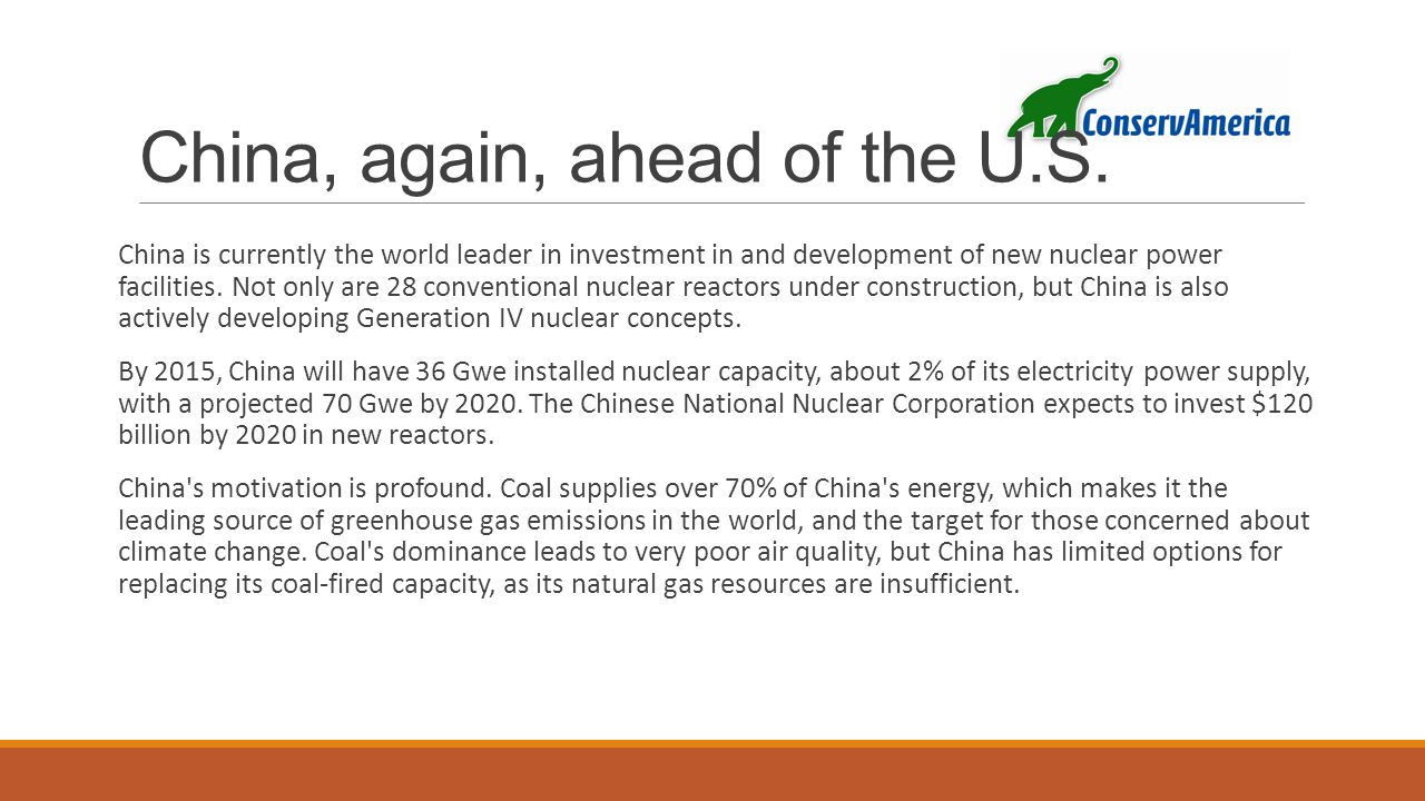 China, again, ahead of the U.S. China is currently the world leader in investment in and development of new nuclear power facilities. Not only are 28