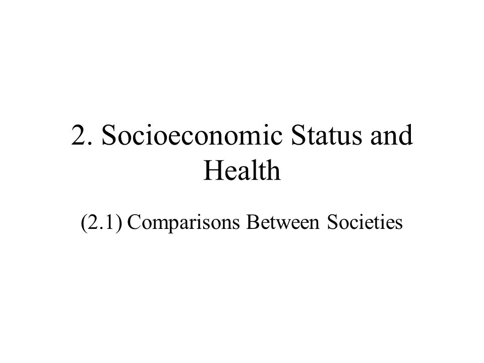 2. Socioeconomic Status and Health (2.1) Comparisons Between Societies